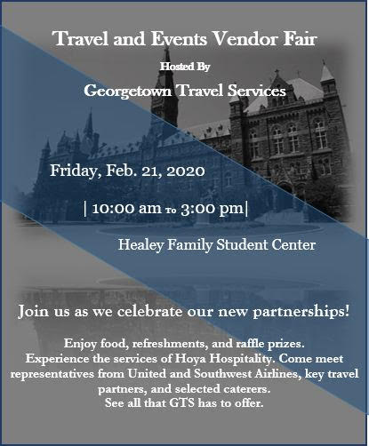 Travel and Events Vendor Fair hosted by Georgetown Travel Services, Friday, February 21st, 2020 from 10 am to 3 pm in the Healey Family Student Center